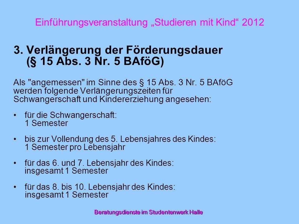 3. Verlängerung der Förderungsdauer (§ 15 Abs. 3 Nr. 5 BAföG) Als