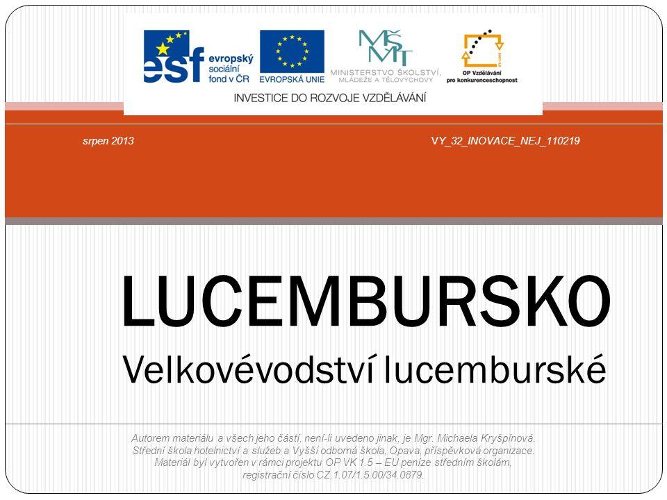 LUCEMBURSKO Velkovévodství lucemburské Autorem materiálu a všech jeho částí, není-li uvedeno jinak, je Mgr.