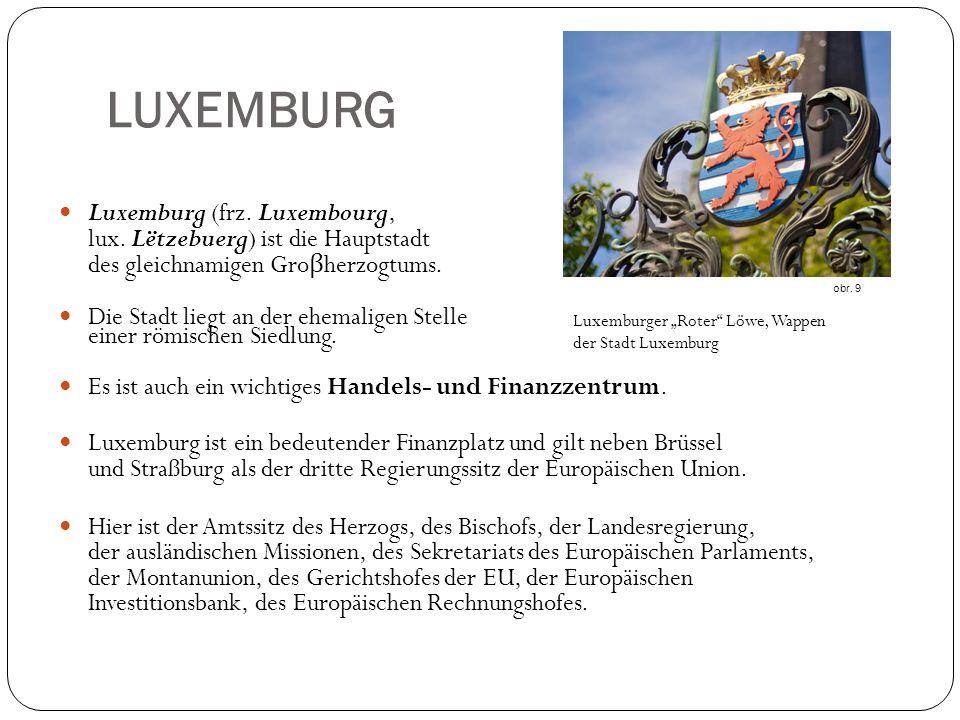 LUXEMBURG Luxemburg (frz.Luxembourg, lux.