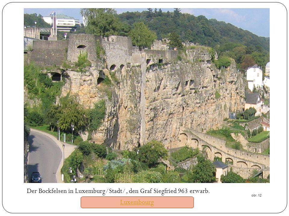 Der Bockfelsen in Luxemburg/Stadt/, den Graf Siegfried 963 erwarb. obr. 12 Luxembourg