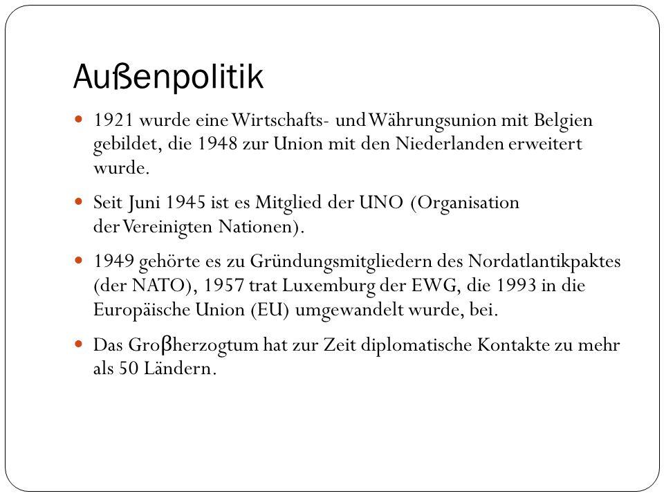 Außenpolitik 1921 wurde eine Wirtschafts- und Währungsunion mit Belgien gebildet, die 1948 zur Union mit den Niederlanden erweitert wurde.