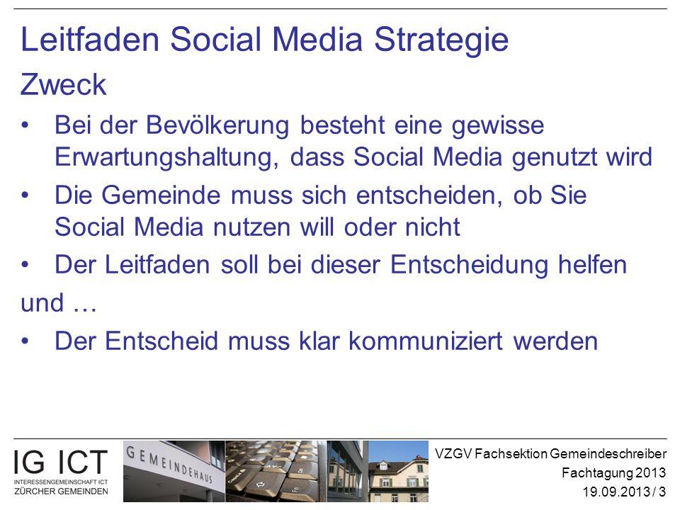 VZGV Fachsektion Gemeindeschreiber Fachtagung 2013 19.09.2013 / 3 Leitfaden Social Media Strategie Zweck Bei der Bevölkerung besteht eine gewisse Erwa