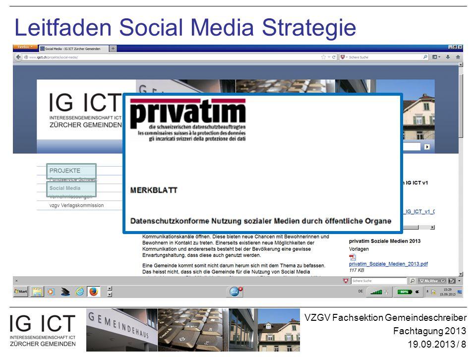 VZGV Fachsektion Gemeindeschreiber Fachtagung 2013 19.09.2013 / 8 Leitfaden Social Media Strategie