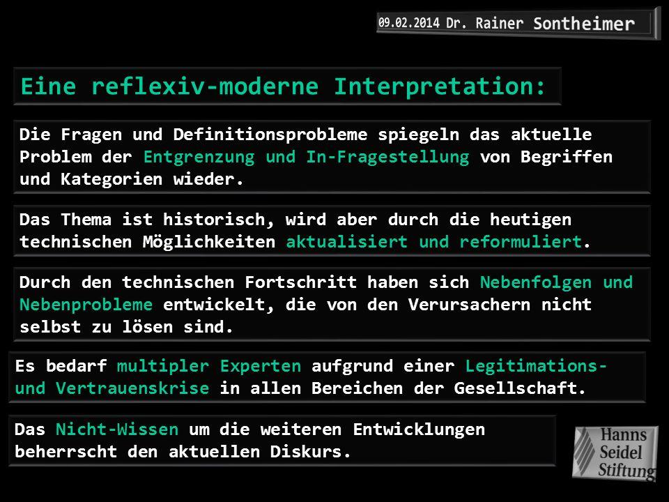 Eine reflexiv-moderne Interpretation: Das Thema ist historisch, wird aber durch die heutigen technischen Möglichkeiten aktualisiert und reformuliert.