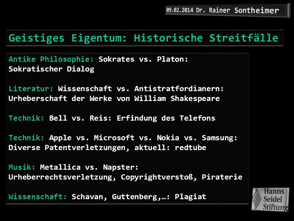 Geistiges Eigentum: Historische Streitfälle Antike Philosophie: Sokrates vs. Platon: Sokratischer Dialog Literatur: Wissenschaft vs. Antistratfordiane