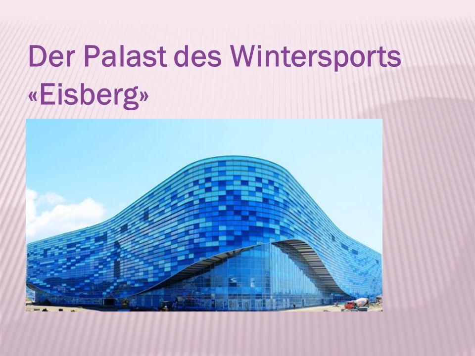 Der Palast des Wintersports «Eisberg»