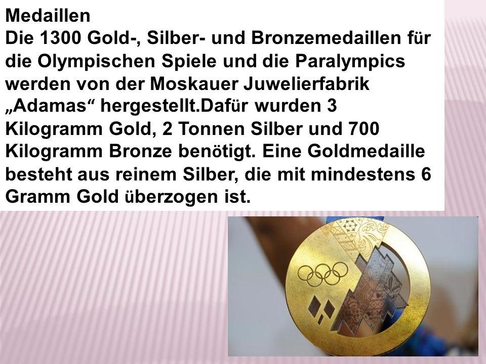 Medaillen Die 1300 Gold-, Silber- und Bronzemedaillen f ü r die Olympischen Spiele und die Paralympics werden von der Moskauer Juwelierfabrik Adamas h