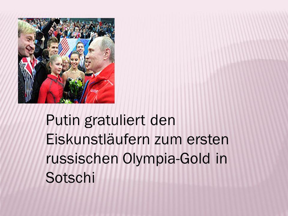 Putin gratuliert den Eiskunstläufern zum ersten russischen Olympia-Gold in Sotschi
