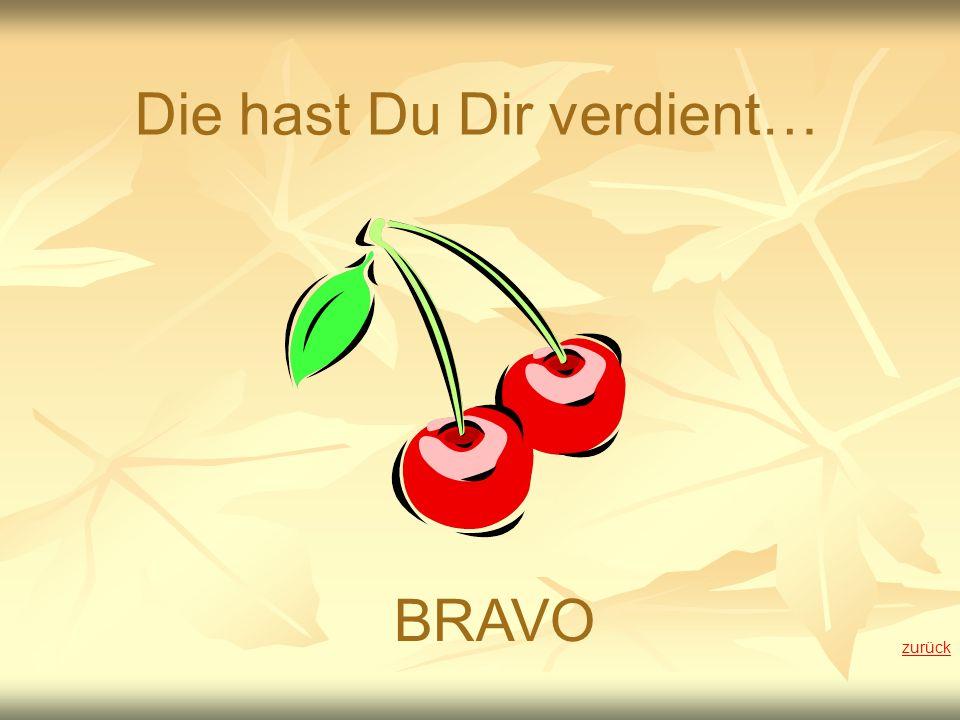 Die hast Du Dir verdient… BRAVO zurück