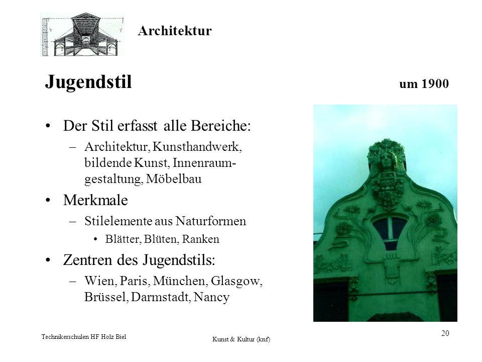 Architektur Technikerschulen HF Holz Biel Kunst & Kultur (knf) 20 Jugendstil um 1900 Der Stil erfasst alle Bereiche: –Architektur, Kunsthandwerk, bild