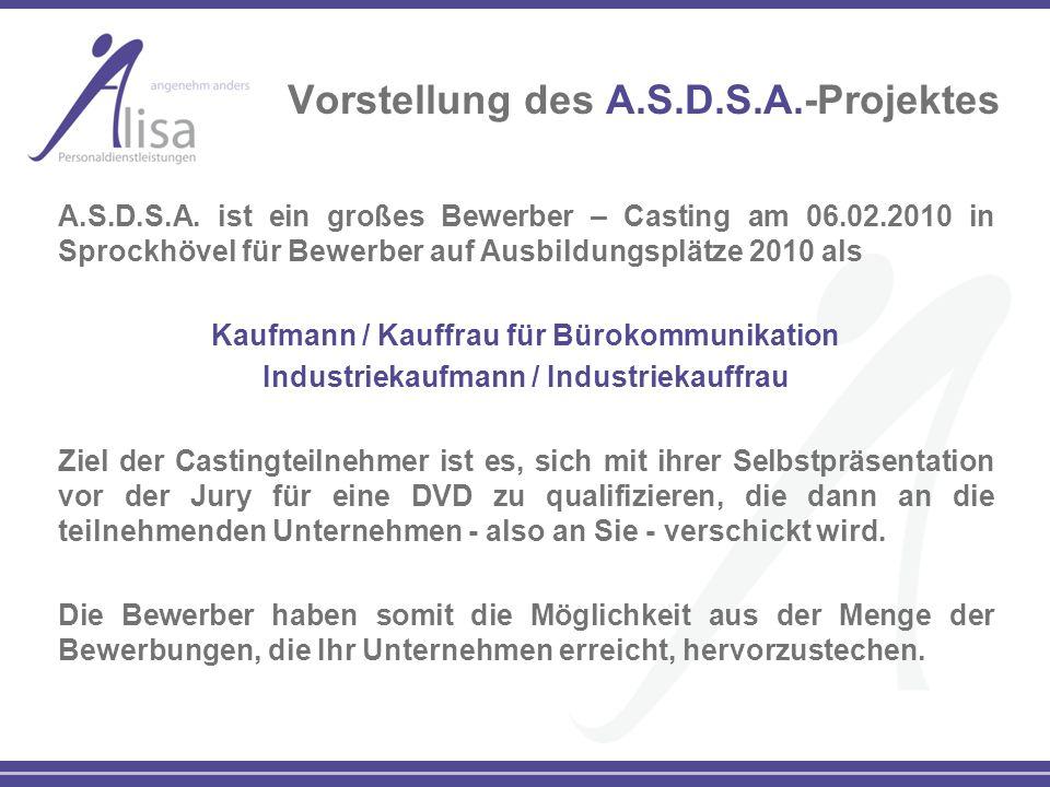 Vorstellung des A.S.D.S.A.-Projektes A.S.D.S.A. ist ein großes Bewerber – Casting am 06.02.2010 in Sprockhövel für Bewerber auf Ausbildungsplätze 2010