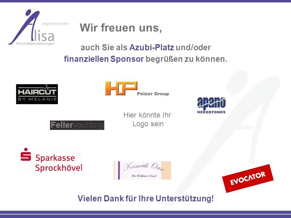 Wir freuen uns, auch Sie als Azubi-Platz und/oder finanziellen Sponsor begrüßen zu können. Vielen Dank für Ihre Unterstützung! Hier könnte Ihr Logo se
