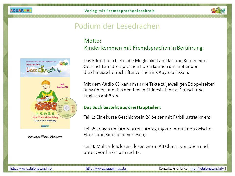 Motto: Kinder kommen mit Fremdsprachen in Berührung. Podium der Lesedrachen http://www.dulongtan.info http://www.dulongtan.info http://www.aquarmas.de