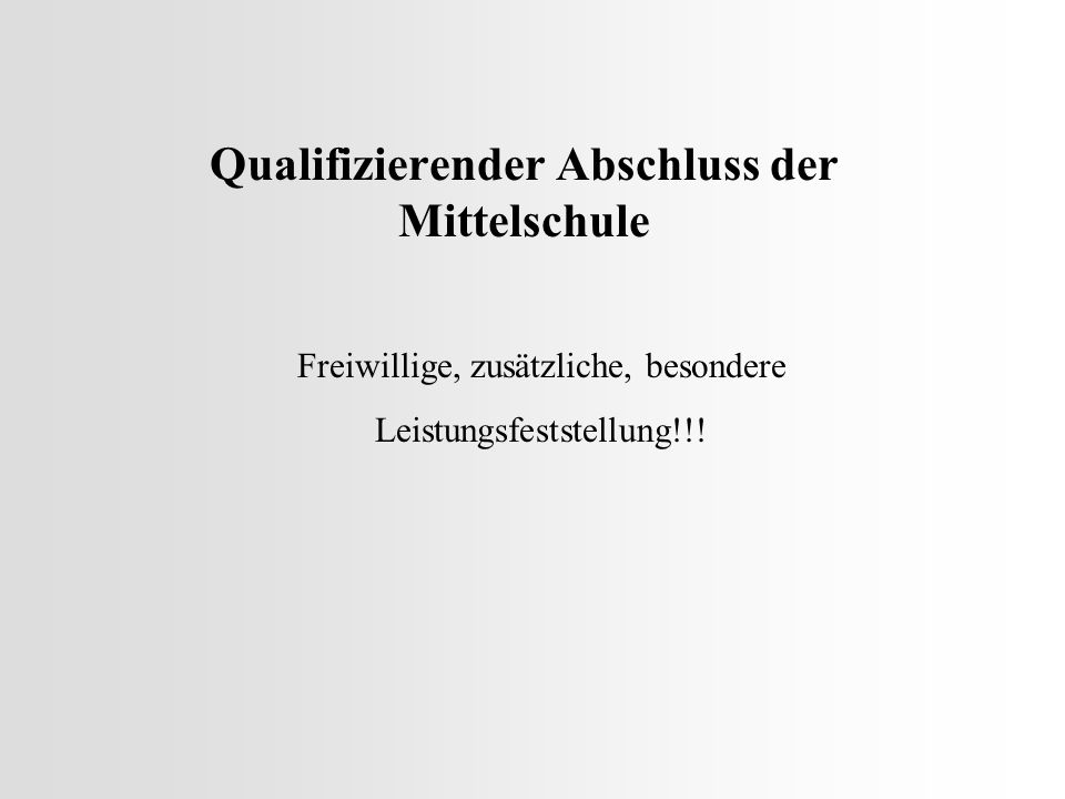 Qualifizierender Hauptschulabschluss Di., 08.07.14:Notenbekanntgabe Do./Fr., 10./11.07.:Freiwillige mdl.