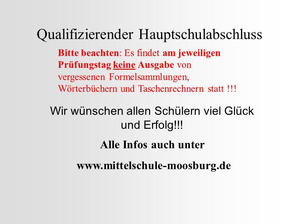 Qualifizierender Hauptschulabschluss Wir wünschen allen Schülern viel Glück und Erfolg!!! Alle Infos auch unter www.mittelschule-moosburg.de Bitte bea