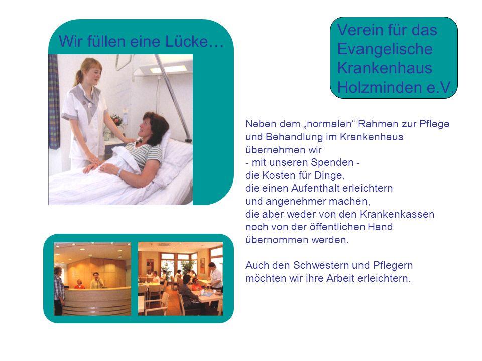 Wir füllen eine Lücke… Verein für das Evangelische Krankenhaus Holzminden e.V.