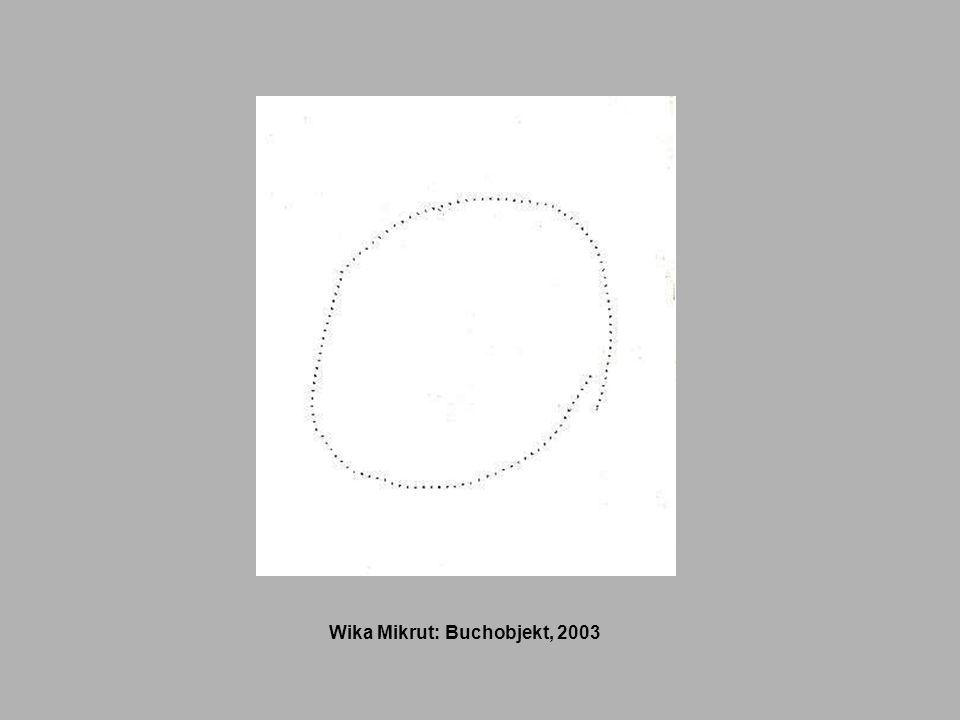 Wika Mikrut: Buchobjekt, 2003