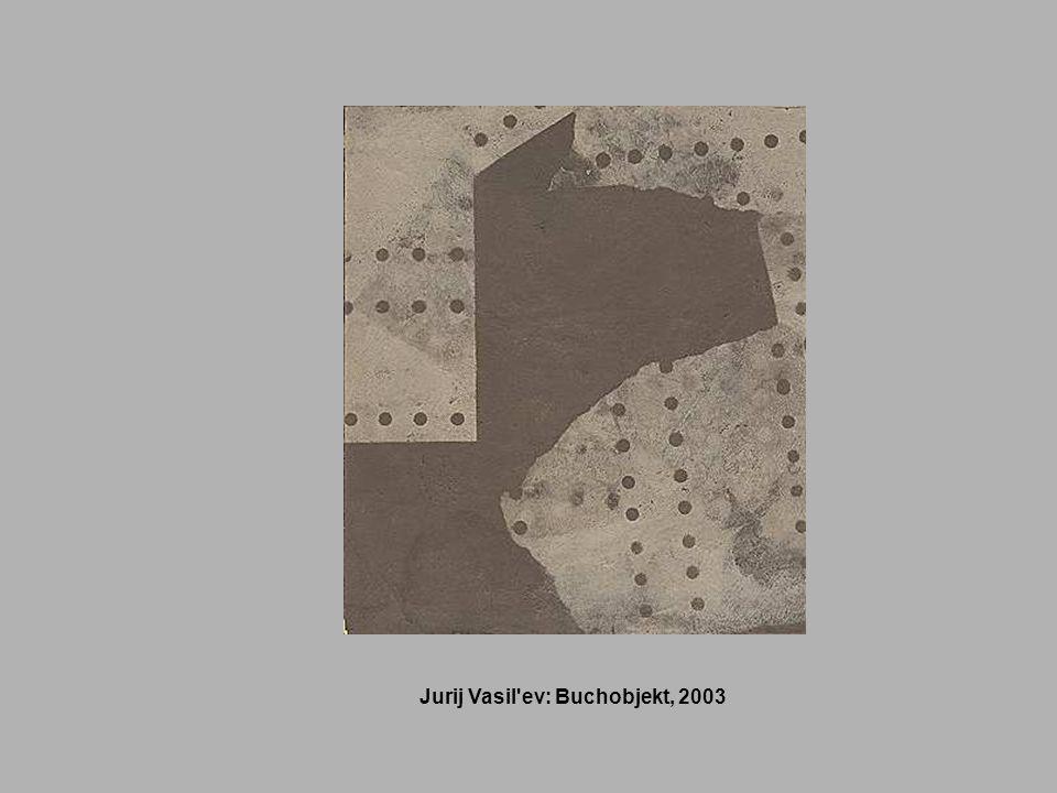 Jurij Vasil'ev: Buchobjekt, 2003