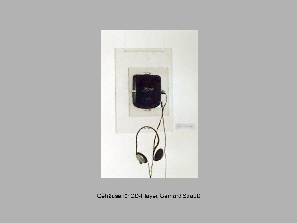 Gehäuse für CD-Player, Gerhard Strauß