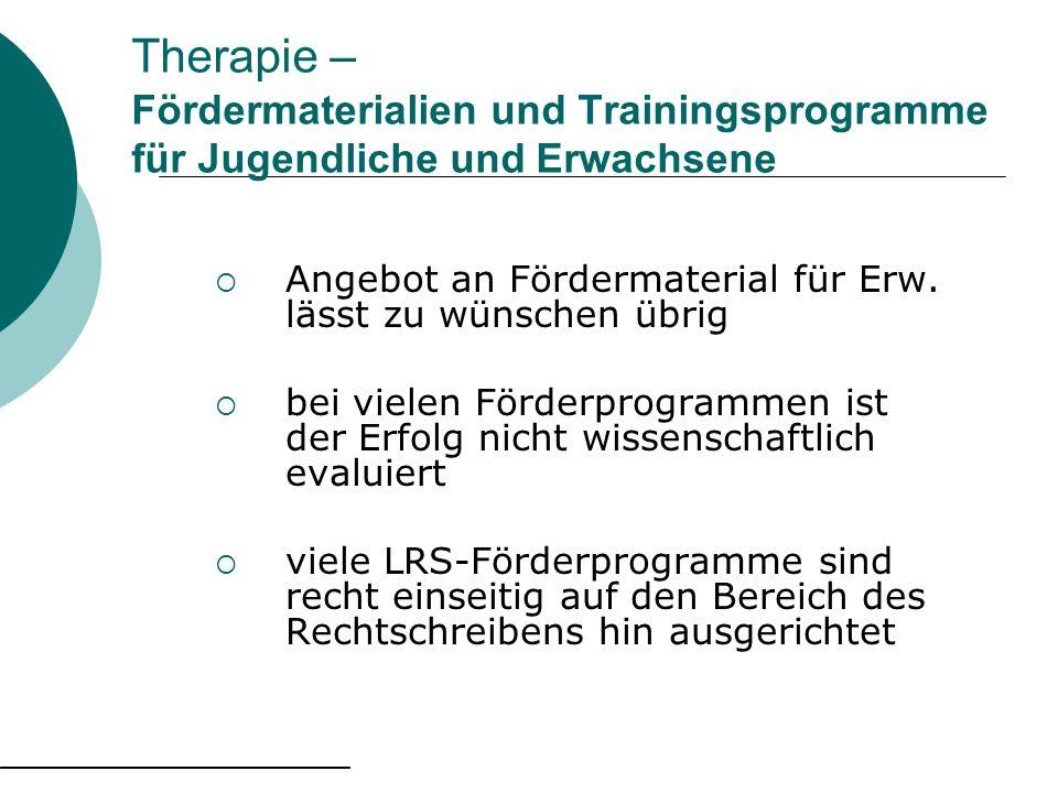 Therapie – Fördermaterialien und Trainingsprogramme für Jugendliche und Erwachsene Angebot an Fördermaterial für Erw. lässt zu wünschen übrig bei viel