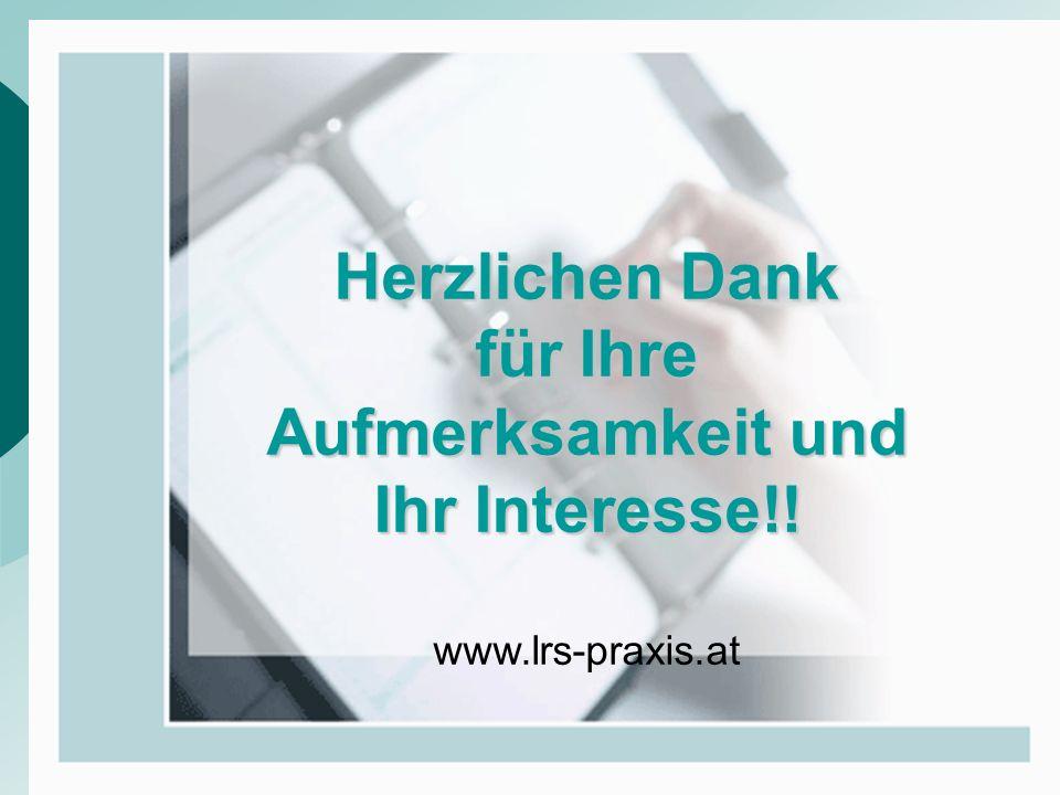 Herzlichen Dank für Ihre Aufmerksamkeit und Ihr Interesse!! www.lrs-praxis.at