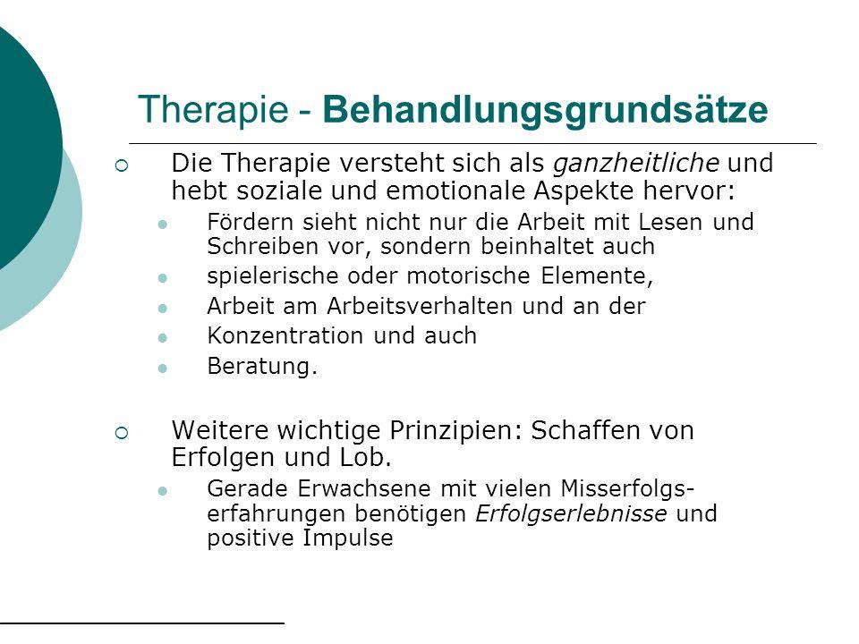 Therapie - Behandlungsgrundsätze Die Therapie versteht sich als ganzheitliche und hebt soziale und emotionale Aspekte hervor: Fördern sieht nicht nur