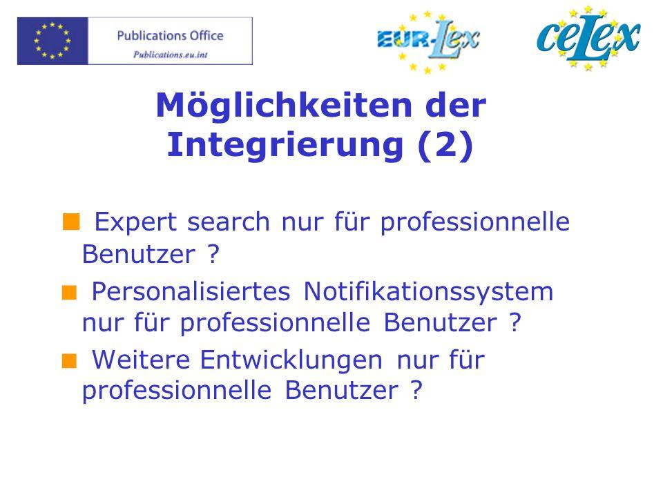 Möglichkeiten der Integrierung (2) Expert search nur für professionnelle Benutzer .