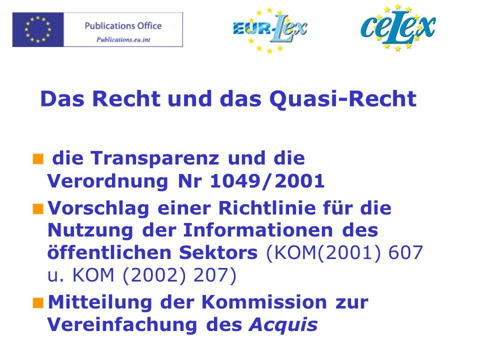 Das Recht und das Quasi-Recht die Transparenz und die Verordnung Nr 1049/2001 Vorschlag einer Richtlinie für die Nutzung der Informationen des öffentlichen Sektors (KOM(2001) 607 u.