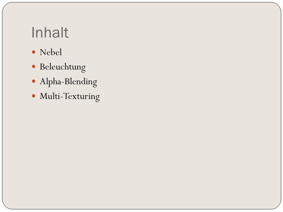 Inhalt Nebel Beleuchtung Alpha-Blending Multi-Texturing