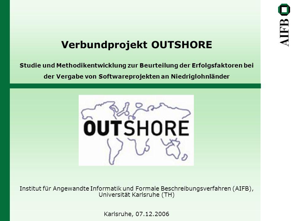 Verbundprojekt OUTSHORE Studie und Methodikentwicklung zur Beurteilung der Erfolgsfaktoren bei der Vergabe von Softwareprojekten an Niedriglohnländer