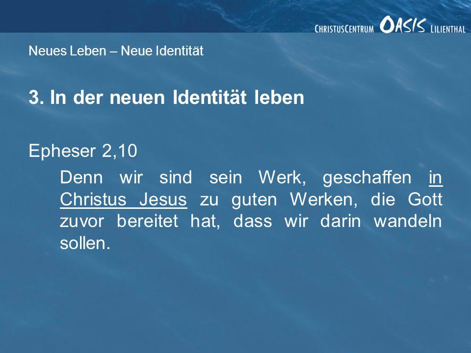 Neues Leben – Neue Identität 3.