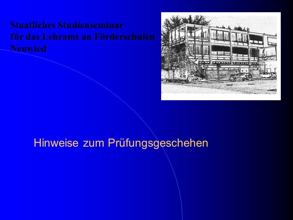 Hinweise zum Prüfungsgeschehen Staatliches Studienseminar für das Lehramt an Förderschulen Neuwied