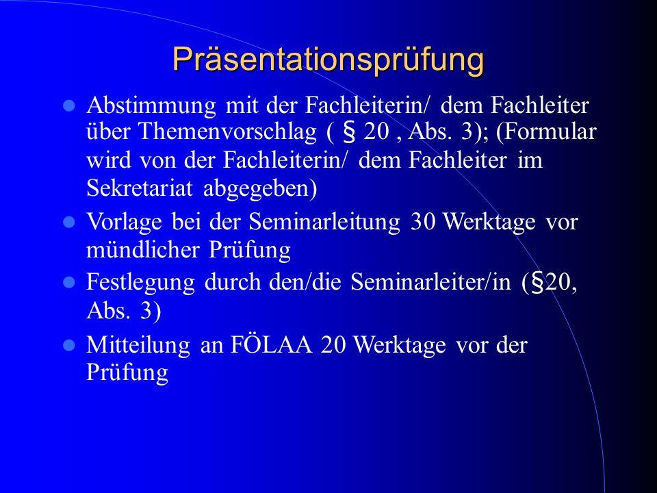 Präsentationsprüfung Abstimmung mit der Fachleiterin/ dem Fachleiter über Themenvorschlag ( § 20, Abs. 3); (Formular wird von der Fachleiterin/ dem Fa