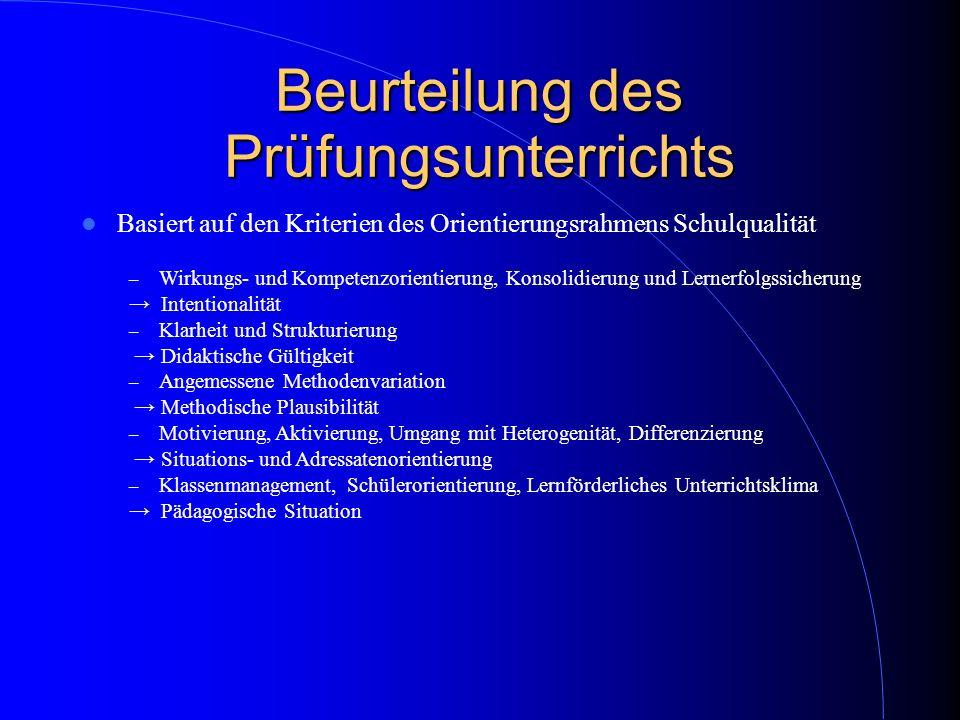 Beurteilung des Prüfungsunterrichts Basiert auf den Kriterien des Orientierungsrahmens Schulqualität – Wirkungs- und Kompetenzorientierung, Konsolidie