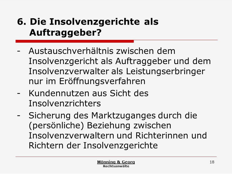 Mönning & Georg Rechtsanwälte 18 6. Die Insolvenzgerichte als Auftraggeber.