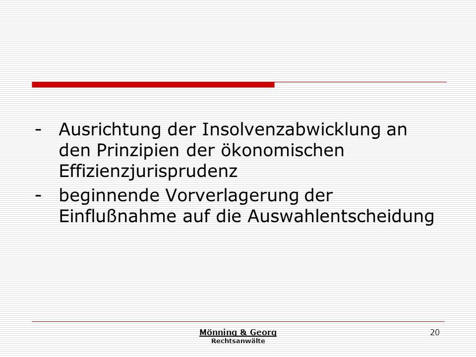 Mönning & Georg Rechtsanwälte 20 - Ausrichtung der Insolvenzabwicklung an den Prinzipien der ökonomischen Effizienzjurisprudenz - beginnende Vorverlagerung der Einflußnahme auf die Auswahlentscheidung