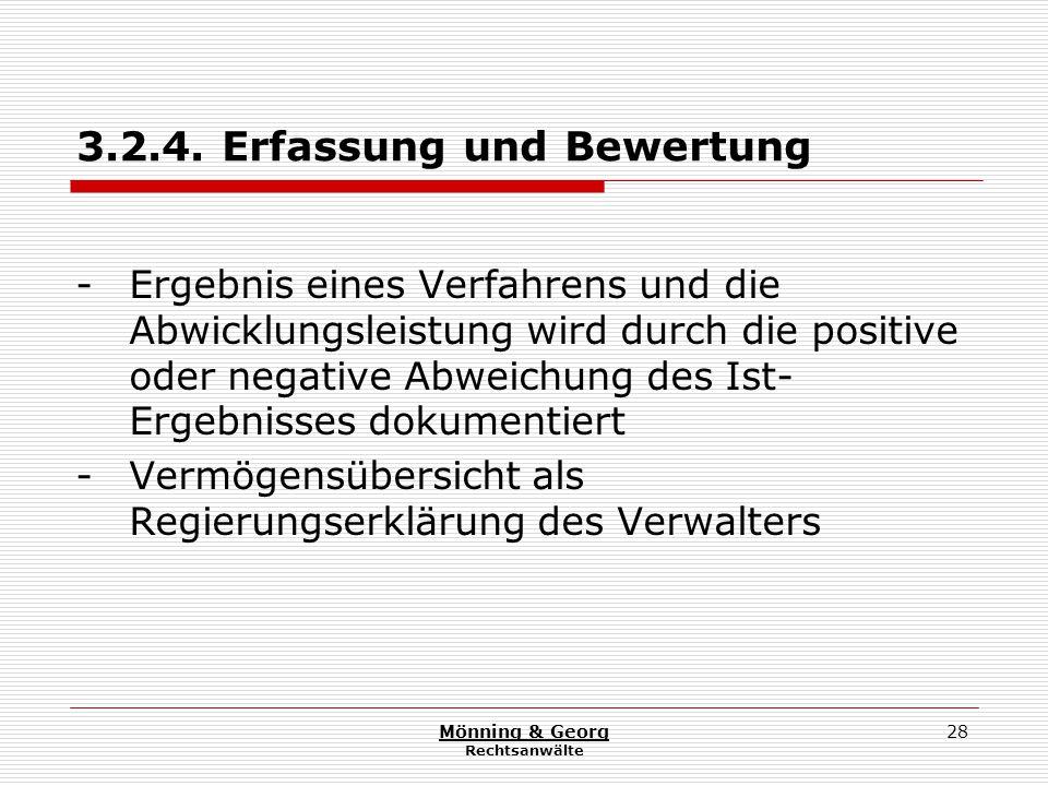 Mönning & Georg Rechtsanwälte 28 3.2.4. Erfassung und Bewertung - Ergebnis eines Verfahrens und die Abwicklungsleistung wird durch die positive oder n