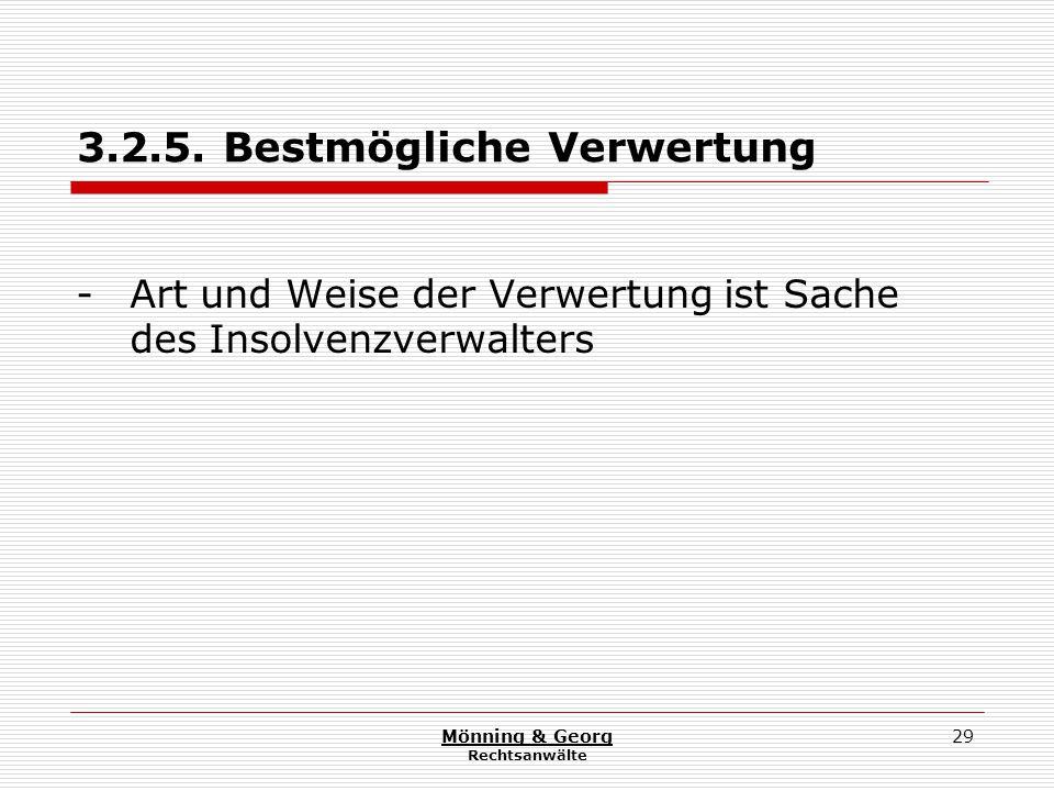 Mönning & Georg Rechtsanwälte 29 3.2.5. Bestmögliche Verwertung - Art und Weise der Verwertung ist Sache des Insolvenzverwalters