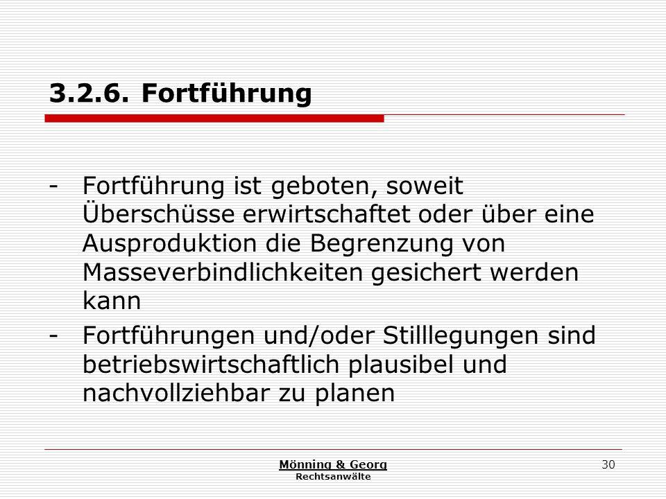 Mönning & Georg Rechtsanwälte 30 3.2.6. Fortführung - Fortführung ist geboten, soweit Überschüsse erwirtschaftet oder über eine Ausproduktion die Begr