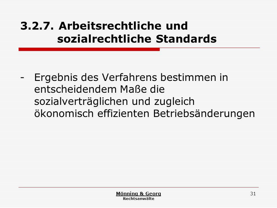Mönning & Georg Rechtsanwälte 31 3.2.7. Arbeitsrechtliche und sozialrechtliche Standards - Ergebnis des Verfahrens bestimmen in entscheidendem Maße di