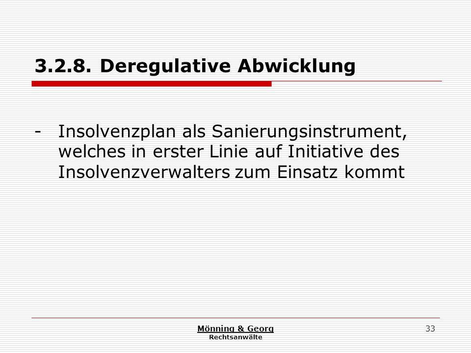 Mönning & Georg Rechtsanwälte 33 3.2.8. Deregulative Abwicklung - Insolvenzplan als Sanierungsinstrument, welches in erster Linie auf Initiative des I