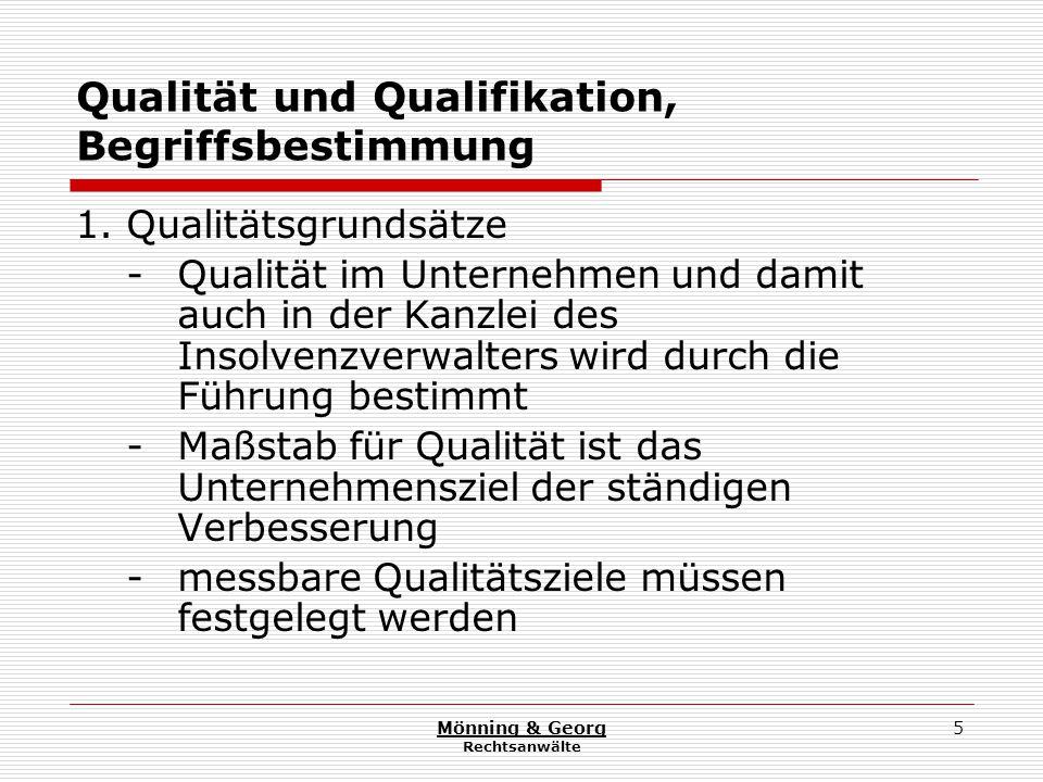 Mönning & Georg Rechtsanwälte 5 Qualität und Qualifikation, Begriffsbestimmung 1.