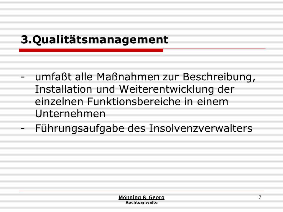 Mönning & Georg Rechtsanwälte 38 Büroorganisation/EDV Strukturen müssen geeignet sein, die Anforderungen an das Qualitätsmanagement zu erfüllen – stellen aber keine Garantie für den Erfolg dar