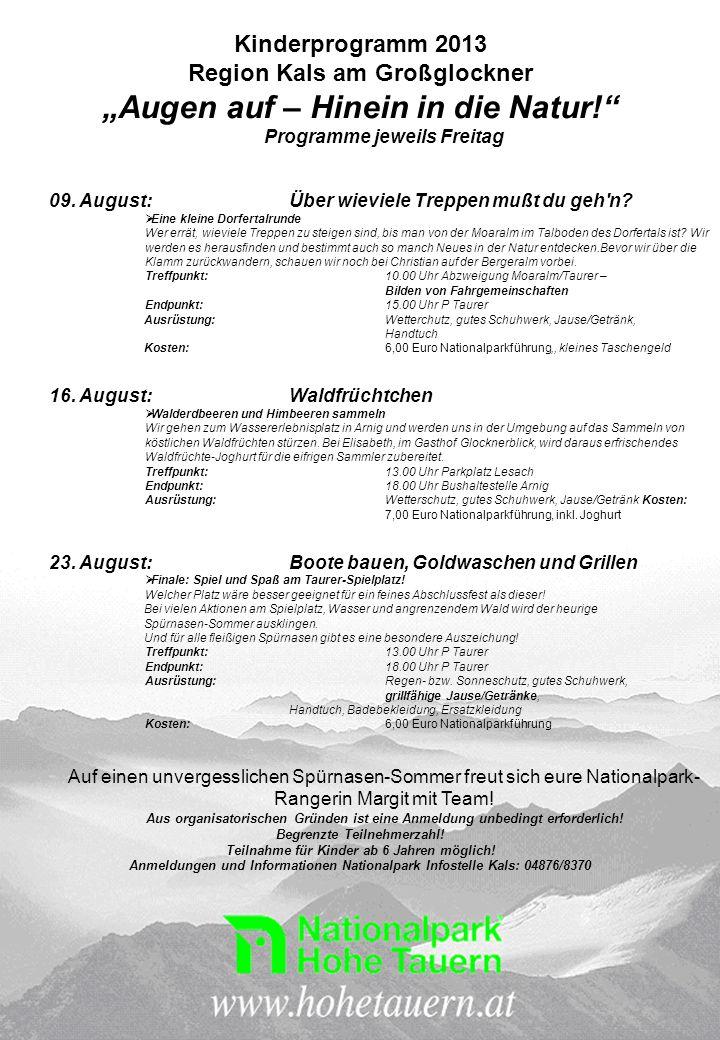 Kinderprogramm 2013 Region Kals am Großglockner Augen auf – Hinein in die Natur! Programme jeweils Freitag 09. August:Über wieviele Treppen mußt du ge