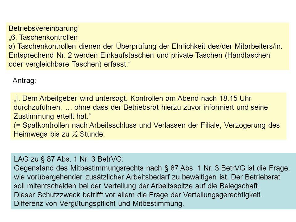 Betriebsvereinbarung 6. Taschenkontrollen a) Taschenkontrollen dienen der Überprüfung der Ehrlichkeit des/der Mitarbeiters/in. Entsprechend Nr. 2 werd