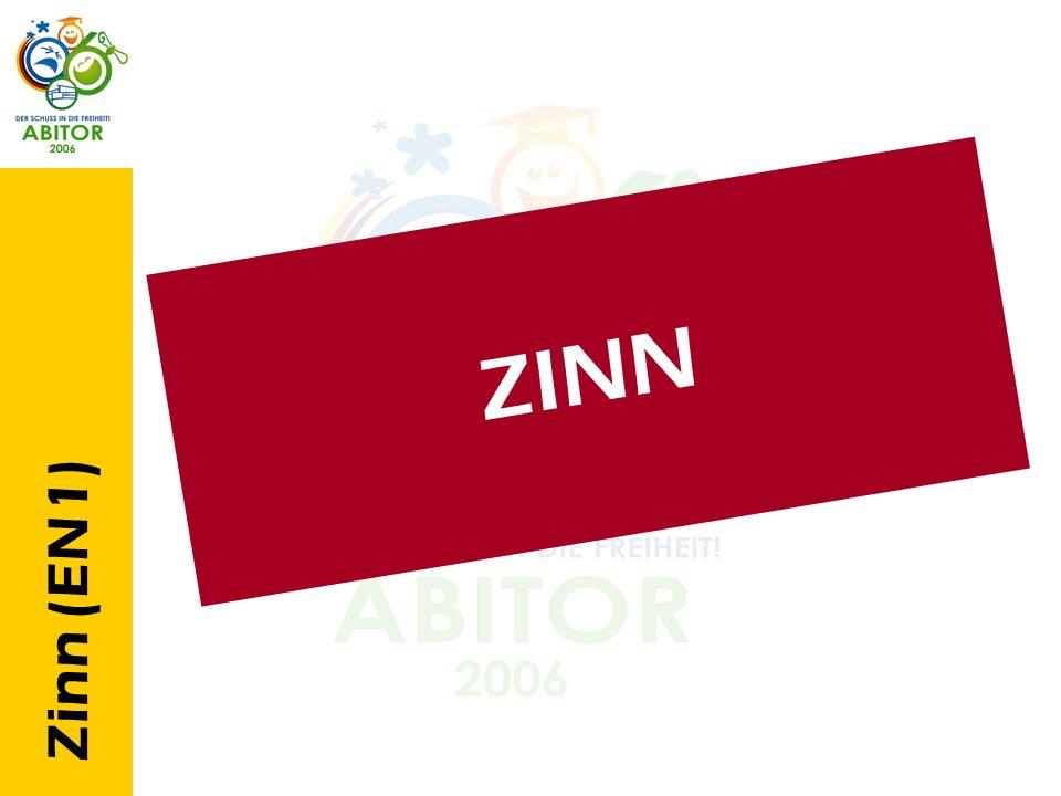 Zinn (EN1) Z I N N