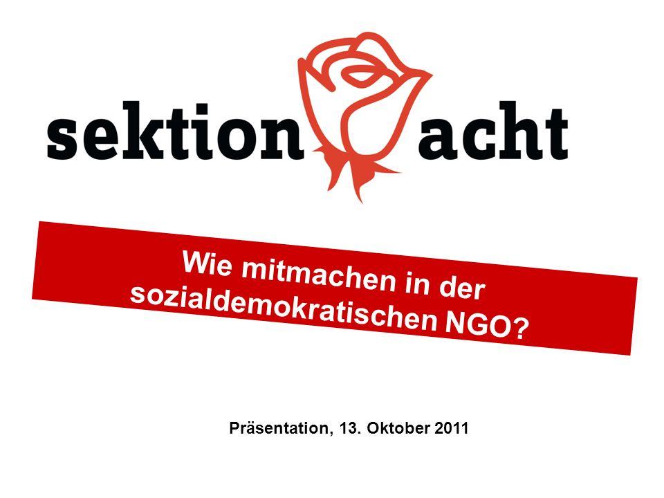 Wie mitmachen in der sozialdemokratischen NGO Präsentation, 13. Oktober 2011