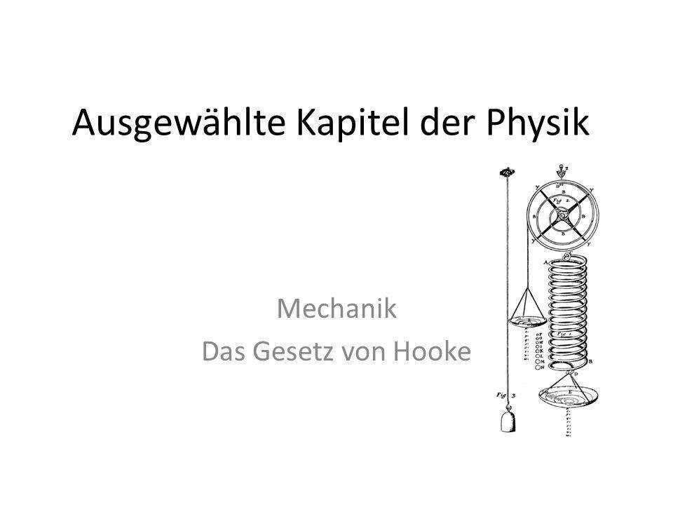 Ausgewählte Kapitel der Physik Mechanik Das Gesetz von Hooke