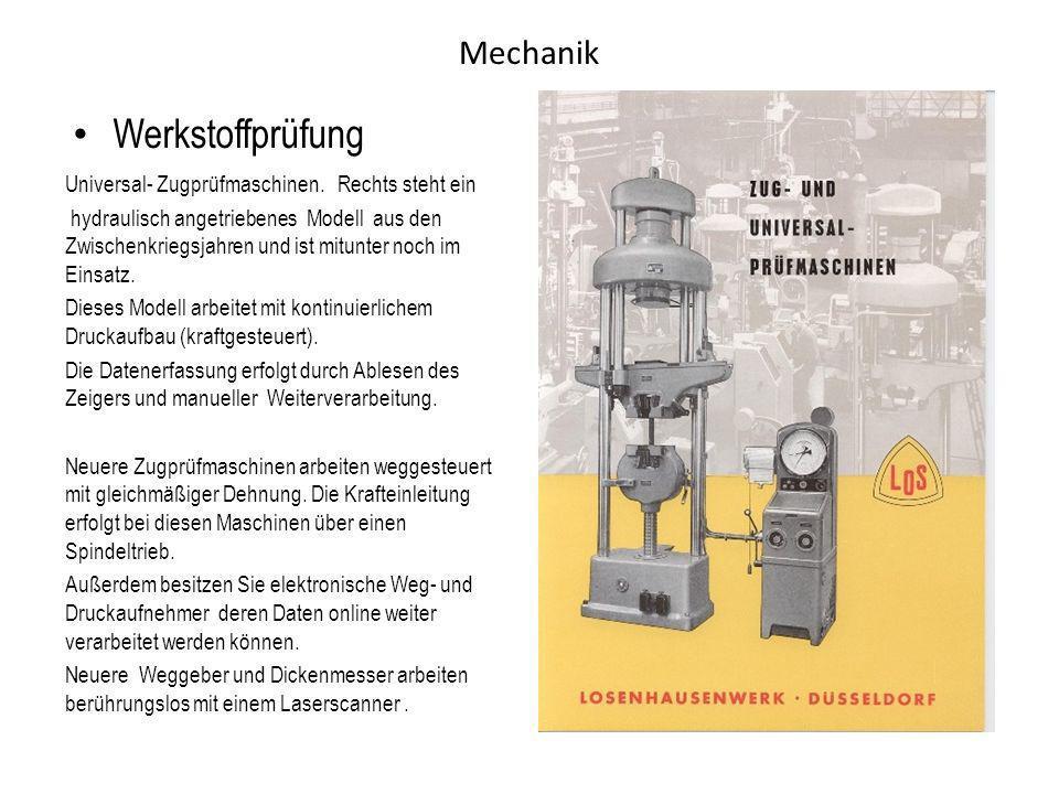 Mechanik Werkstoffprüfung Universal- Zugprüfmaschinen. Rechts steht ein hydraulisch angetriebenes Modell aus den Zwischenkriegsjahren und ist mitunter