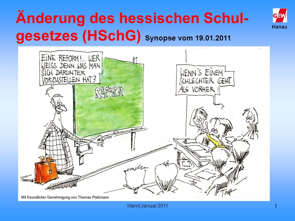 Hanau Stand Januar 2011 1 Änderung des hessischen Schul- gesetzes (HSchG) Synopse vom 19.01.2011
